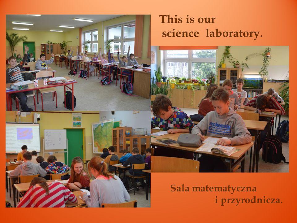 Sala matematyczna i przyrodnicza. This is our science laboratory.