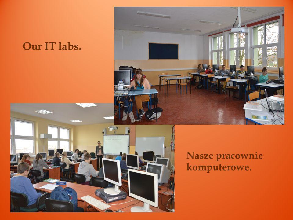 Nasze pracownie komputerowe. Our IT labs.