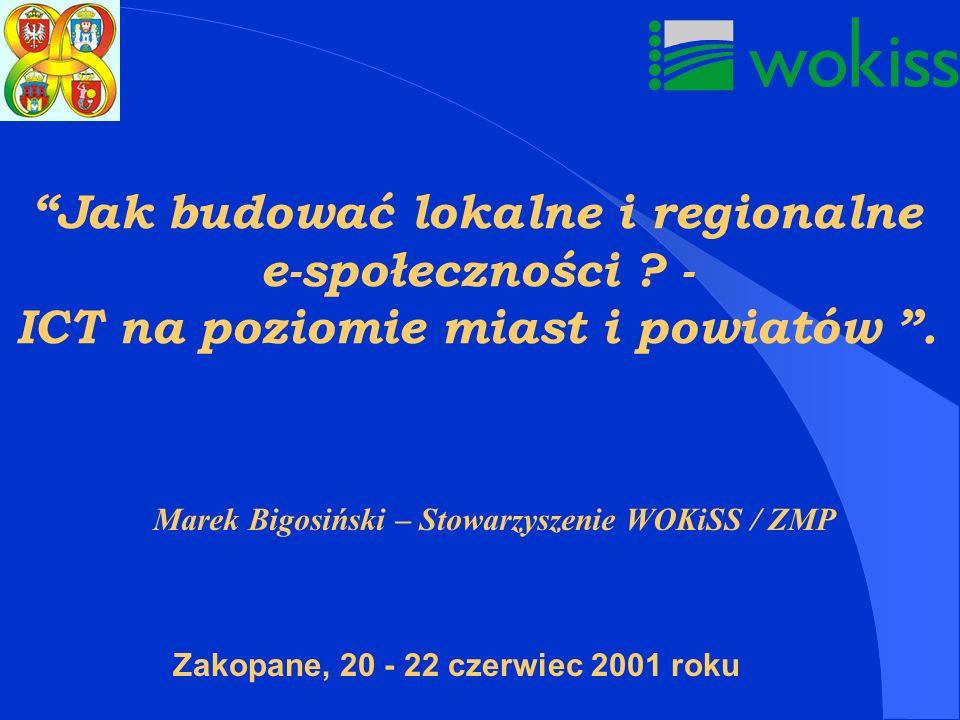 Jak budować lokalne i regionalne e-społeczności .- ICT na poziomie miast i powiatów.