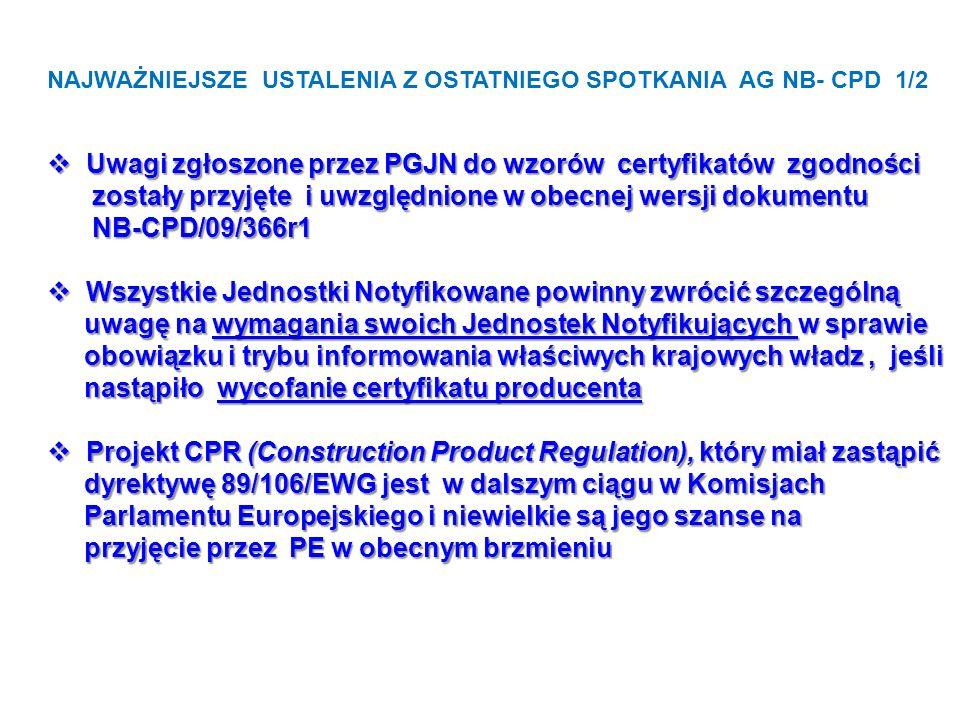 Uwagi zgłoszone przez PGJN do wzorów certyfikatów zgodności Uwagi zgłoszone przez PGJN do wzorów certyfikatów zgodności zostały przyjęte i uwzględnion