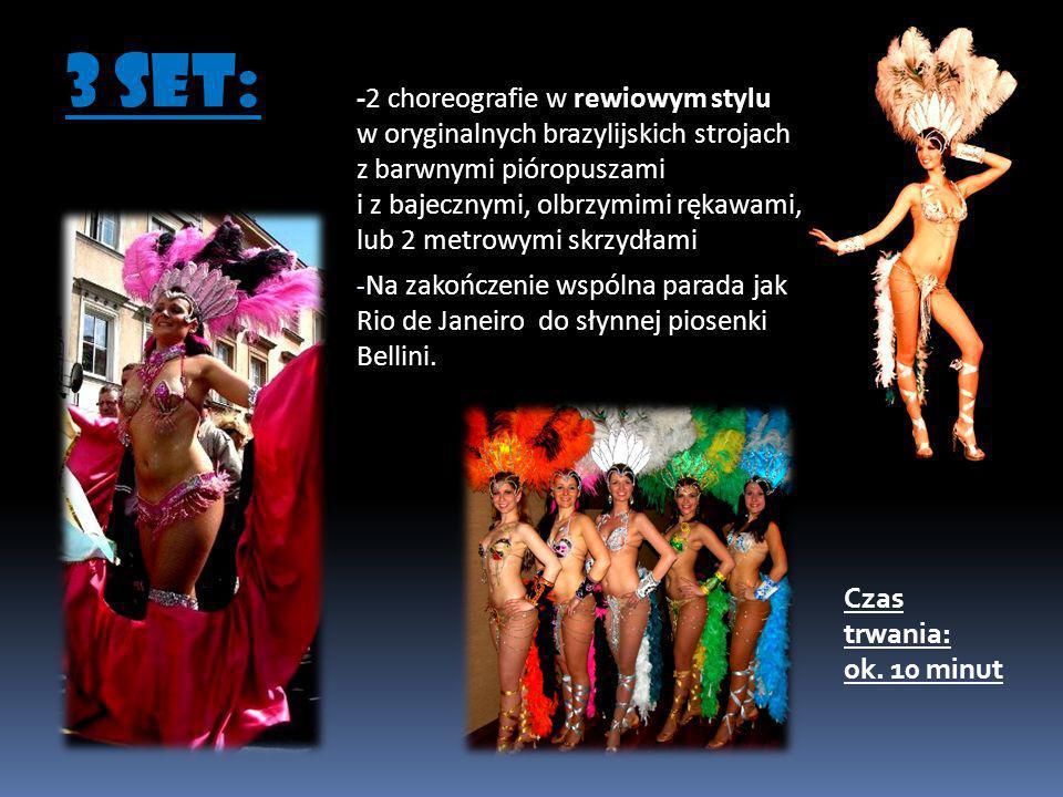 -2 choreografie w rewiowym stylu w oryginalnych brazylijskich strojach z barwnymi pióropuszami i z bajecznymi, olbrzymimi rękawami, lub 2 metrowymi sk