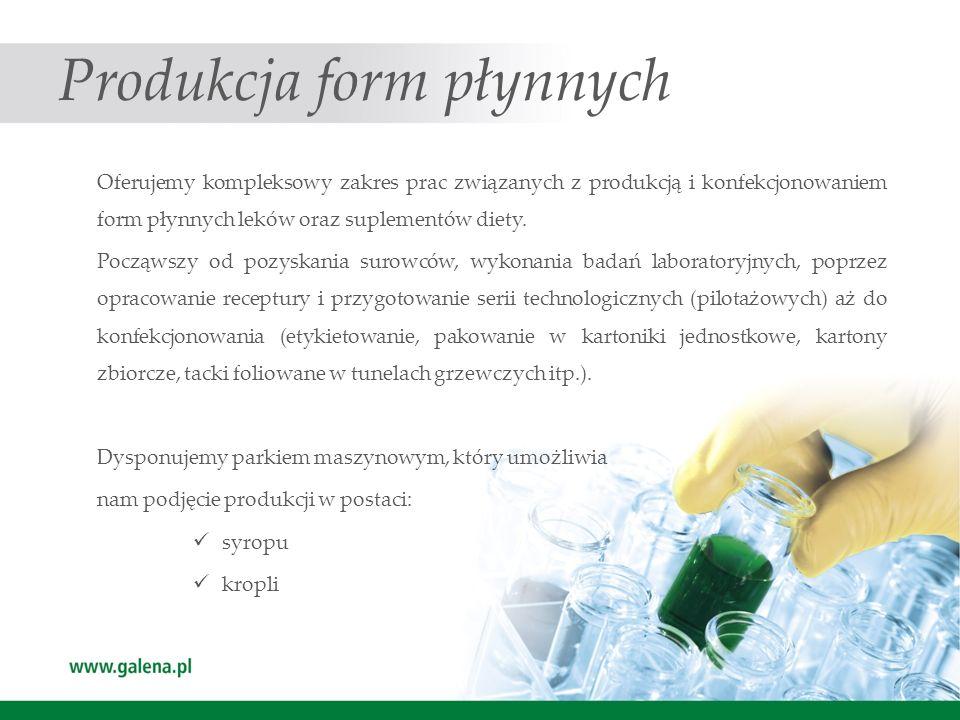 Produkcja form płynnych Oferujemy kompleksowy zakres prac związanych z produkcją i konfekcjonowaniem form płynnych leków oraz suplementów diety. Począ