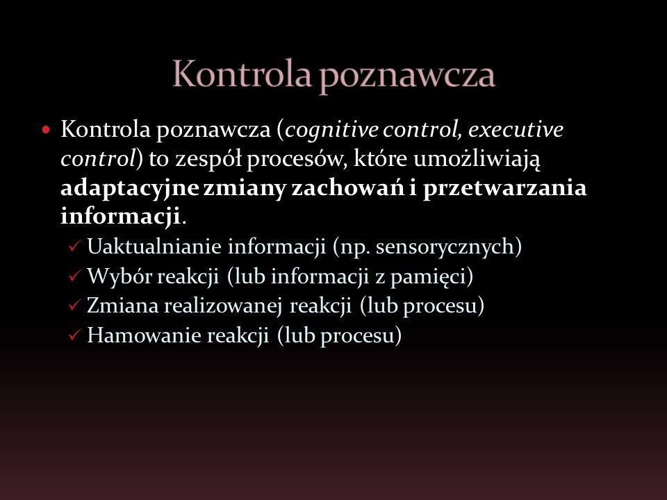 Kontrola poznawcza (cognitive control, executive control) to zespół procesów, które umożliwiają adaptacyjne zmiany zachowań i przetwarzania informacji