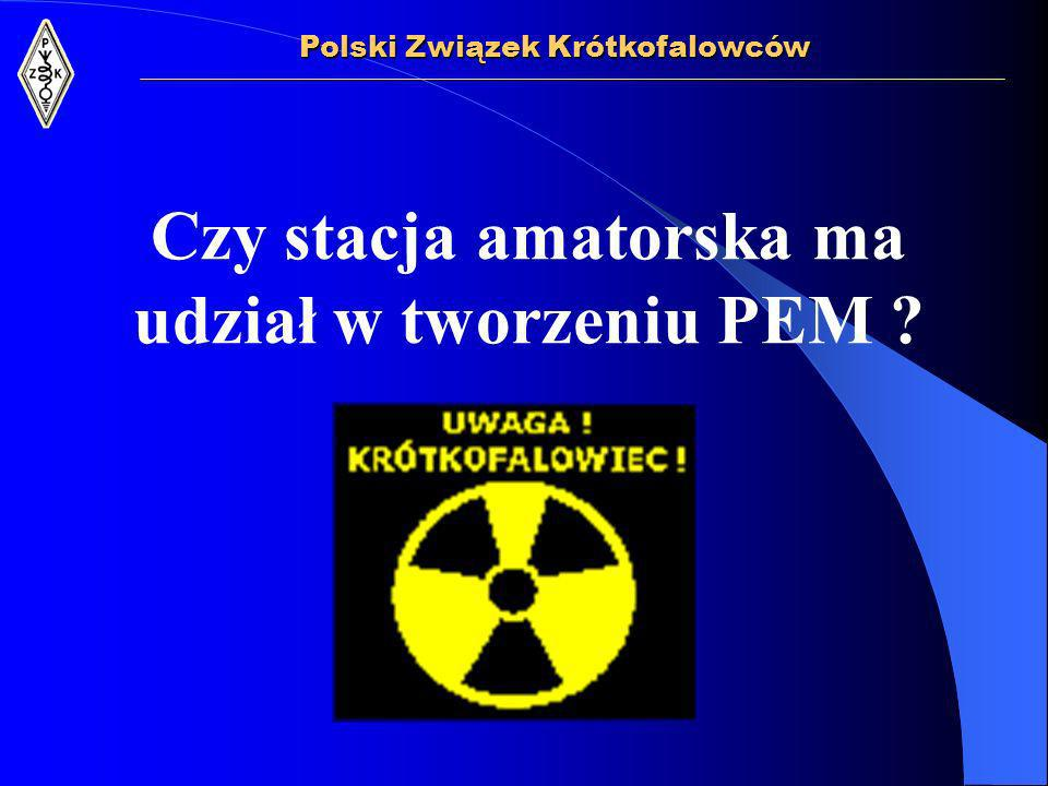 Czy stacja amatorska ma udział w tworzeniu PEM ? Polski Związek Krótkofalowców