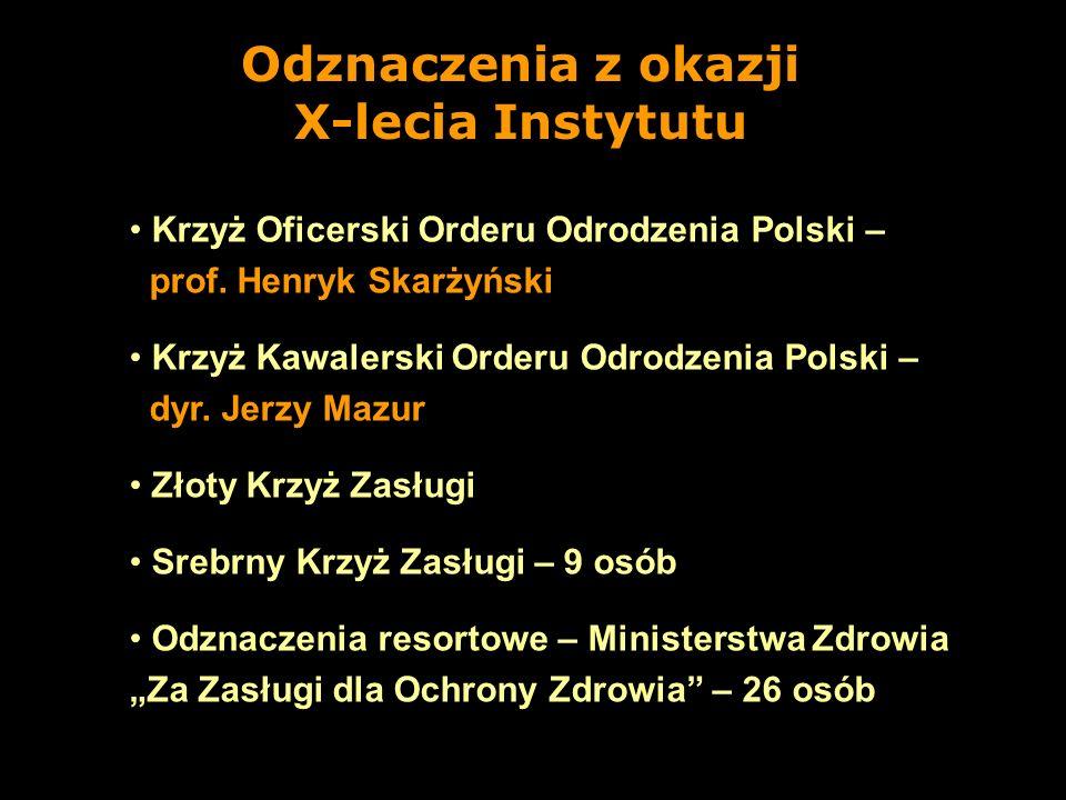 Krzyż Oficerski Orderu Odrodzenia Polski – prof. Henryk Skarżyński Krzyż Kawalerski Orderu Odrodzenia Polski – dyr. Jerzy Mazur Złoty Krzyż Zasługi Sr