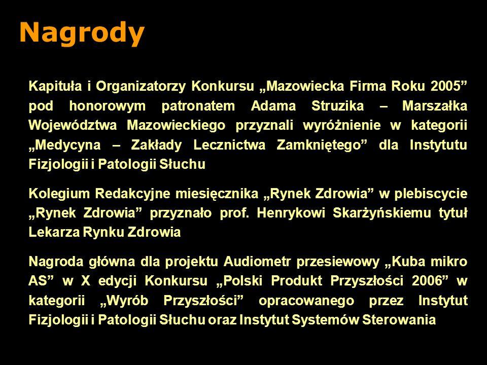 Kapituła i Organizatorzy Konkursu Mazowiecka Firma Roku 2005 pod honorowym patronatem Adama Struzika – Marszałka Województwa Mazowieckiego przyznali w