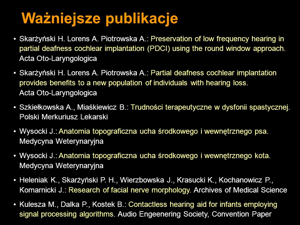 Skarżyński H. Lorens A. Piotrowska A.: Preservation of low frequency hearing in partial deafness cochlear implantation (PDCI) using the round window a