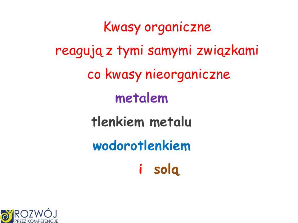W cząsteczce kwasu organicznego można wyodrębnić wodór i resztę kwasową ponieważ kwasy jednokarboksylowe mają tylko jeden wodór, więc wartościowości r