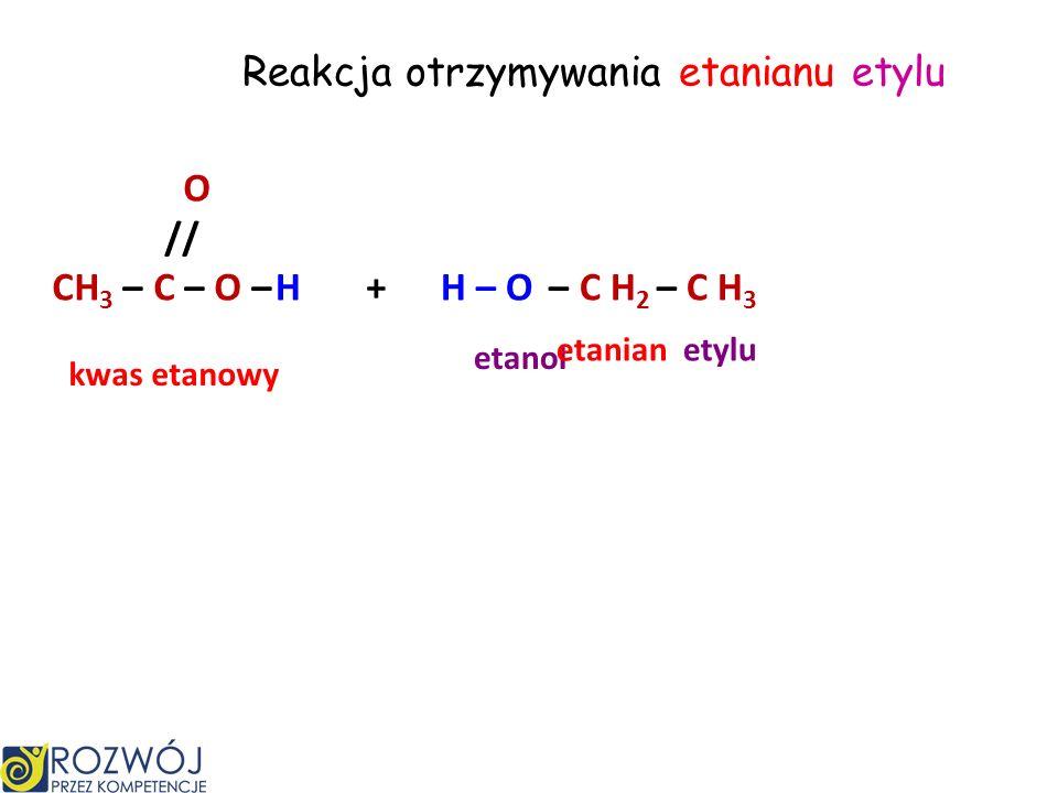 Reakcja otrzymywania metanianu propylu O // H – C – O – H+ – C H 2 – C H 2 – C H 3 H – O kwas metanowy propanol metanian propylu
