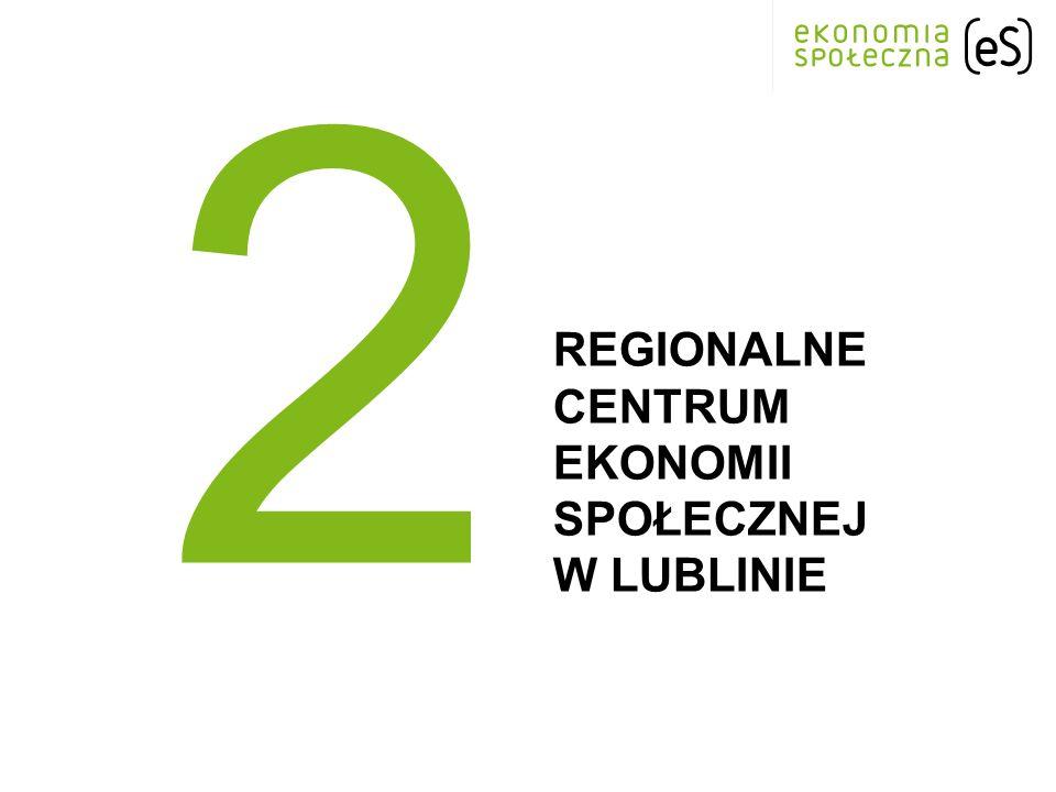 REGIONALNE CENTRUM EKONOMII SPOŁECZNEJ W LUBLINIE 2