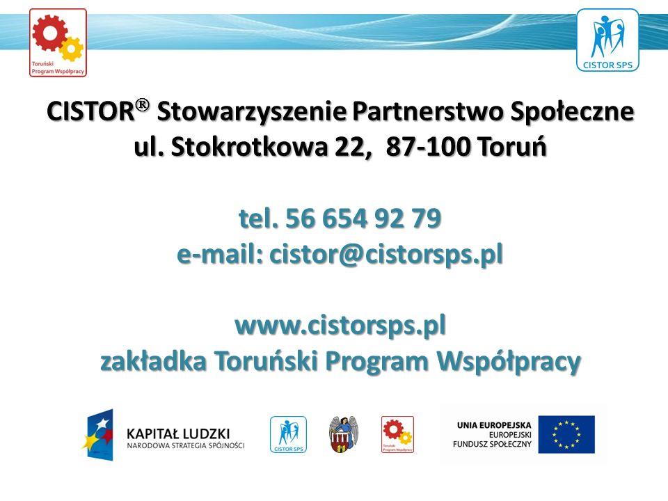 CISTOR Stowarzyszenie Partnerstwo Społeczne ul. Stokrotkowa 22, 87-100 Toruń tel. 56 654 92 79 e-mail: cistor@cistorsps.pl www.cistorsps.pl zakładka T