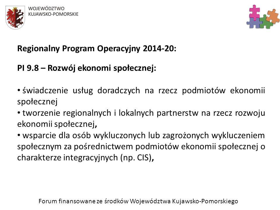 Forum finansowane ze środków Województwa Kujawsko-Pomorskiego Regionalny Program Operacyjny 2014-20: PI 9.8 – Rozwój ekonomi społecznej: świadczenie u
