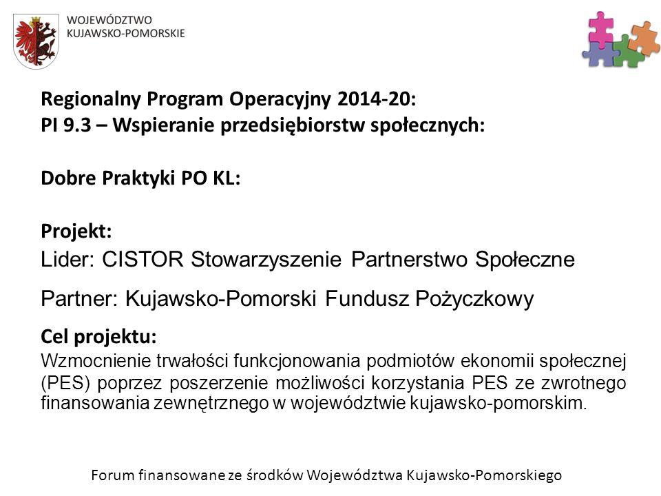 Forum finansowane ze środków Województwa Kujawsko-Pomorskiego Regionalny Program Operacyjny 2014-20: PI 9.3 – Wspieranie przedsiębiorstw społecznych: