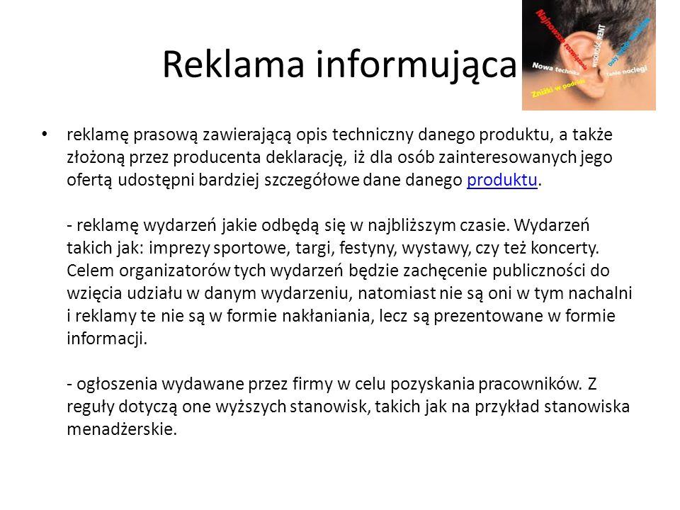 Reklama informująca reklamę prasową zawierającą opis techniczny danego produktu, a także złożoną przez producenta deklarację, iż dla osób zainteresowanych jego ofertą udostępni bardziej szczegółowe dane danego produktu.