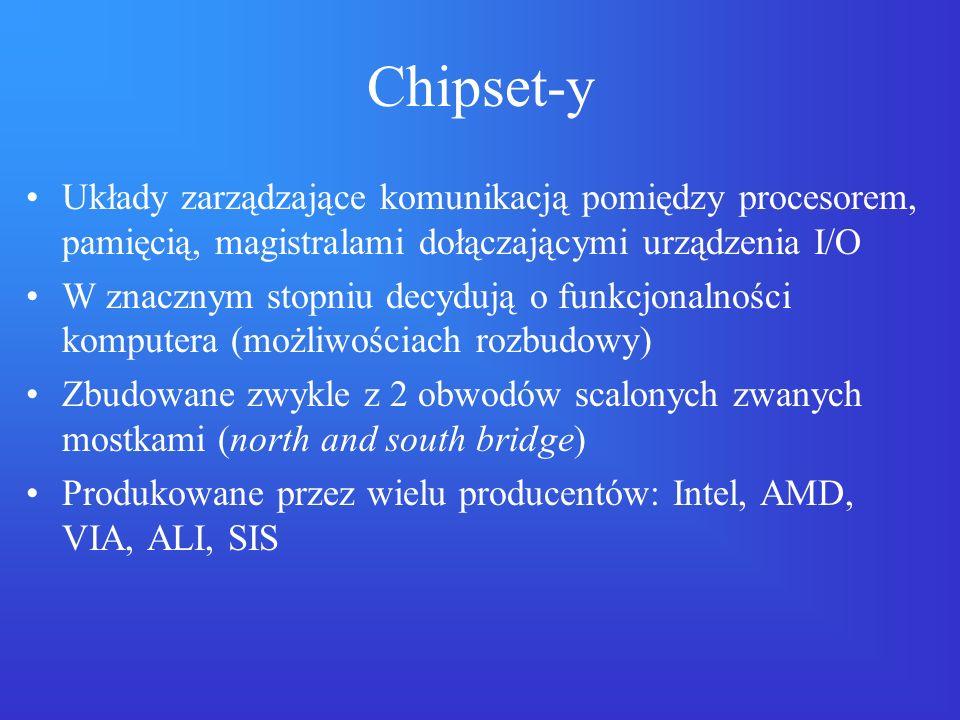 Chipset-y Układy zarządzające komunikacją pomiędzy procesorem, pamięcią, magistralami dołączającymi urządzenia I/O W znacznym stopniu decydują o funkc