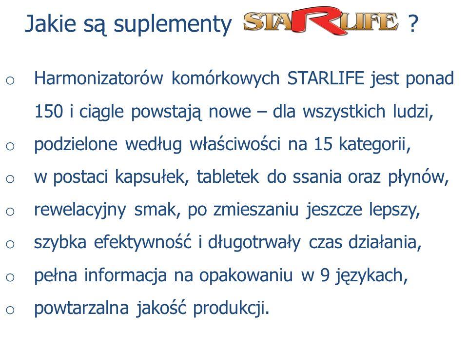 Jakie są suplementy ? o Harmonizatorów komórkowych STARLIFE jest ponad 150 i ciągle powstają nowe – dla wszystkich ludzi, o podzielone według właściwo