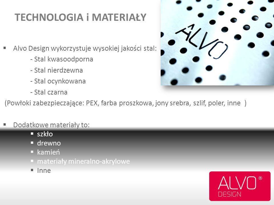 Alvo Design wykorzystuje wysokiej jakości stal: - Stal kwasoodporna - Stal nierdzewna - Stal ocynkowana - Stal czarna (Powłoki zabezpieczające: PEX, f