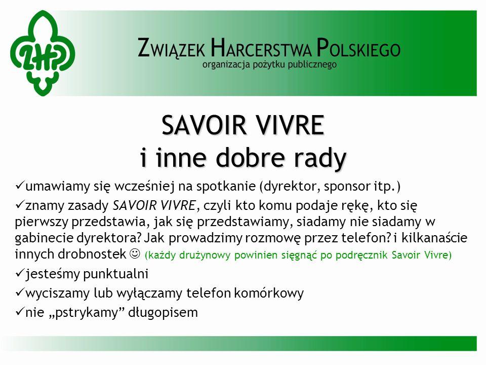 SAVOIR VIVRE i inne dobre rady umawiamy się wcześniej na spotkanie (dyrektor, sponsor itp.) znamy zasady SAVOIR VIVRE, czyli kto komu podaje rękę, kto