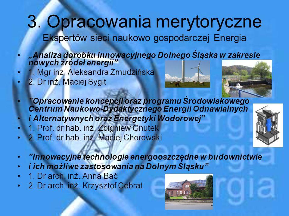 3. Opracowania merytoryczne Ekspertów sieci naukowo gospodarczej Energia Analiza dorobku innowacyjnego Dolnego Śląska w zakresie nowych źródeł energii