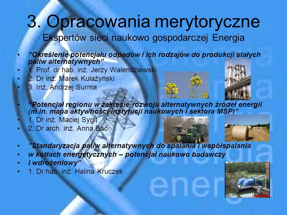 3. Opracowania merytoryczne Ekspertów sieci naukowo gospodarczej Energia Określenie potencjału odpadów i ich rodzajów do produkcji stałych paliw alter
