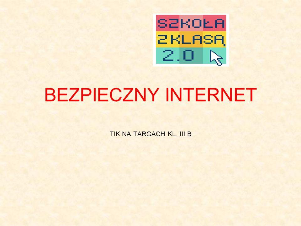 BEZPIECZNY INTERNET TIK NA TARGACH KL. III B