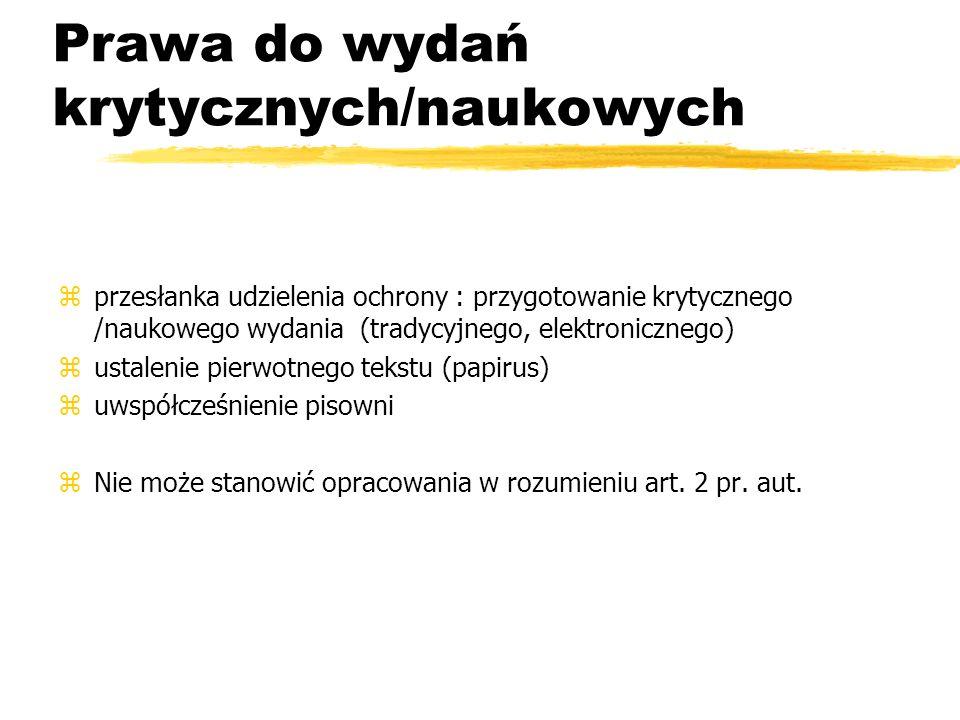 Prawa do wydań krytycznych/naukowych zprzesłanka udzielenia ochrony : przygotowanie krytycznego /naukowego wydania (tradycyjnego, elektronicznego) zus