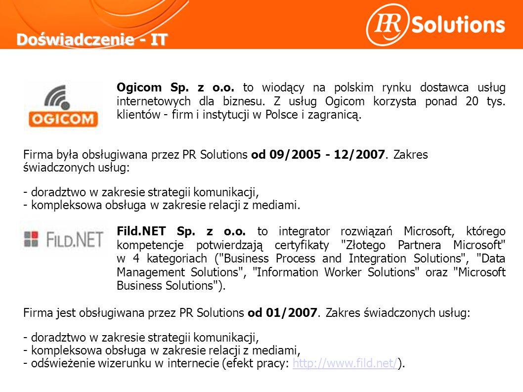 Doświadczenie - IT Firma była obsługiwana przez PR Solutions od 09/2005 - 12/2007.