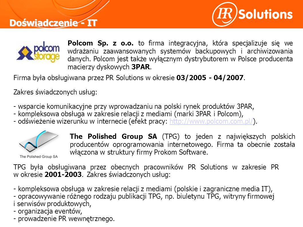 Doświadczenie - IT Firma była obsługiwana przez PR Solutions w okresie 03/2005 - 04/2007.