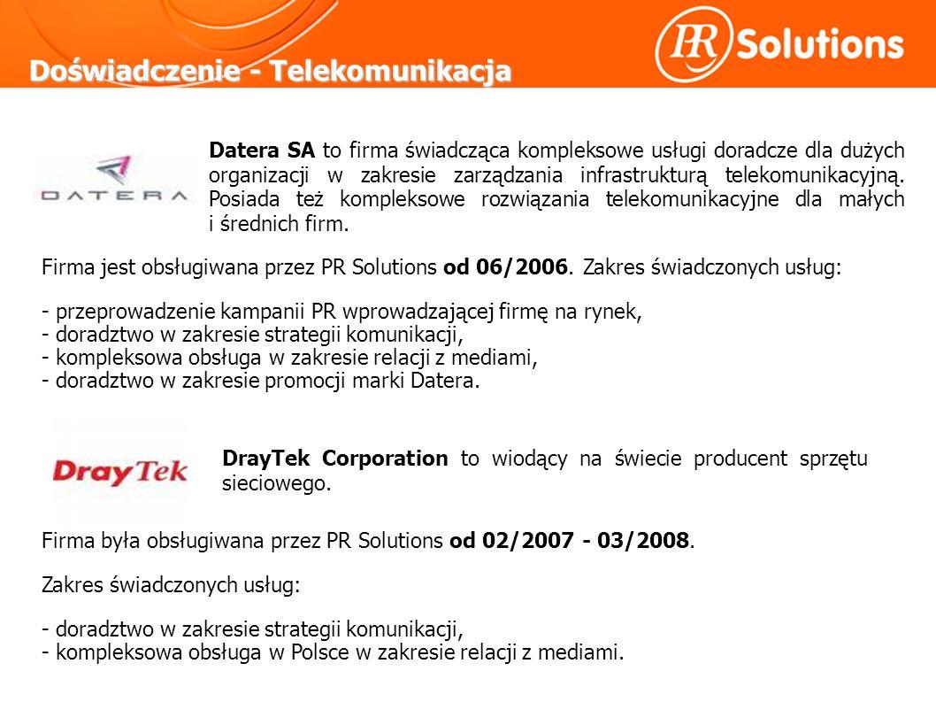 Doświadczenie - Telekomunikacja Firma jest obsługiwana przez PR Solutions od 06/2006.
