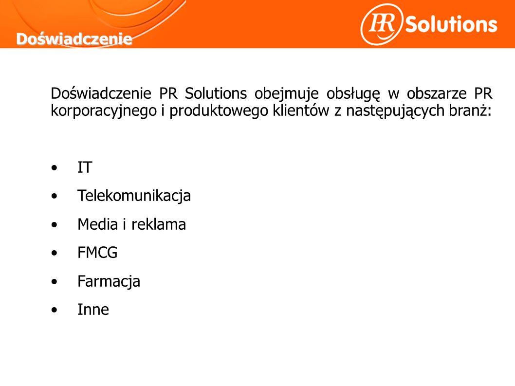 Doświadczenie Doświadczenie PR Solutions obejmuje obsługę w obszarze PR korporacyjnego i produktowego klientów z następujących branż: IT Telekomunikacja Media i reklama FMCG Farmacja Inne
