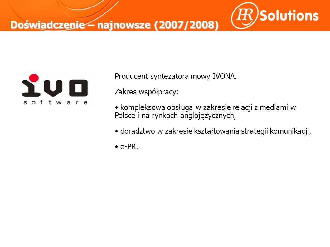 Doświadczenie – Media/ Reklama Firma była obsługiwana przez PR Solutions w okresie 09/2003 - 09/2005.