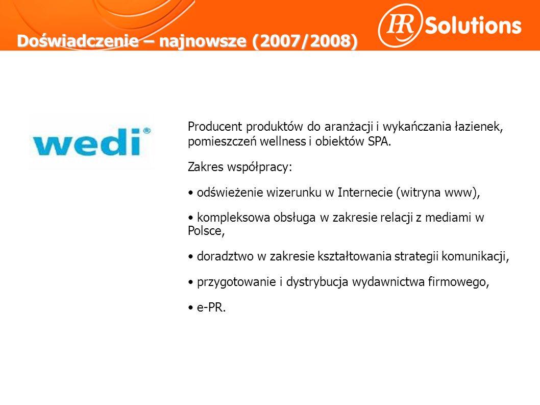 Doświadczenie – najnowsze (2007/2008) Producent produktów do aranżacji i wykańczania łazienek, pomieszczeń wellness i obiektów SPA.