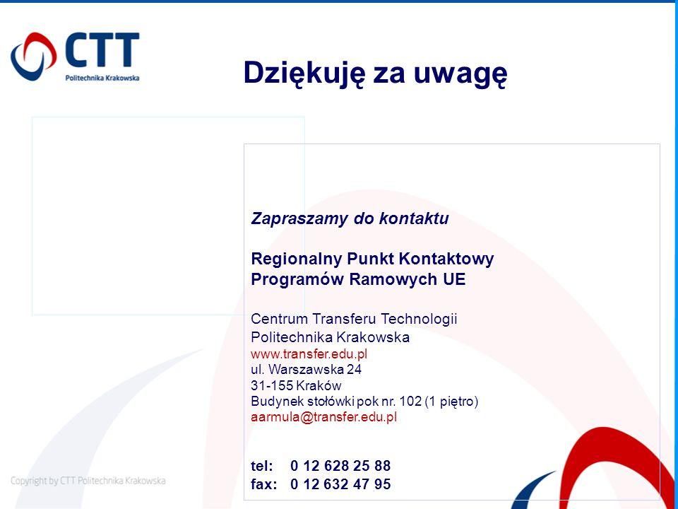 Zapraszamy do kontaktu Regionalny Punkt Kontaktowy Programów Ramowych UE Centrum Transferu Technologii Politechnika Krakowska www.transfer.edu.pl ul.