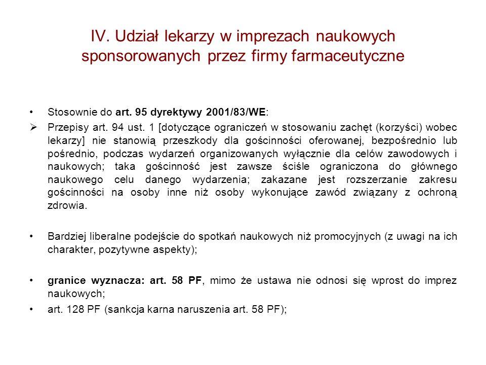 IV. Udział lekarzy w imprezach naukowych sponsorowanych przez firmy farmaceutyczne Stosownie do art. 95 dyrektywy 2001/83/WE: Przepisy art. 94 ust. 1