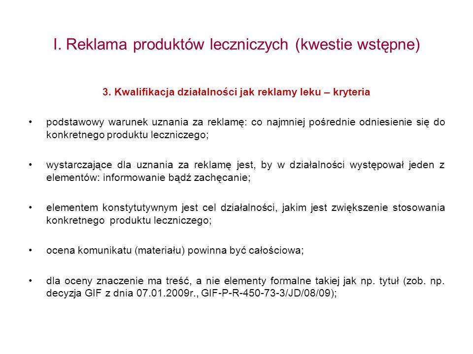 I. Reklama produktów leczniczych (kwestie wstępne) 3. Kwalifikacja działalności jak reklamy leku – kryteria podstawowy warunek uznania za reklamę: co