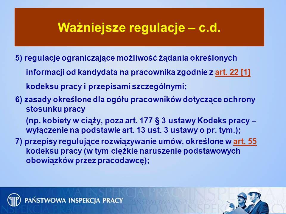 Ważniejsze regulacje – c.d. 5) regulacje ograniczające możliwość żądania określonych informacji od kandydata na pracownika zgodnie z art. 22 [1] kodek