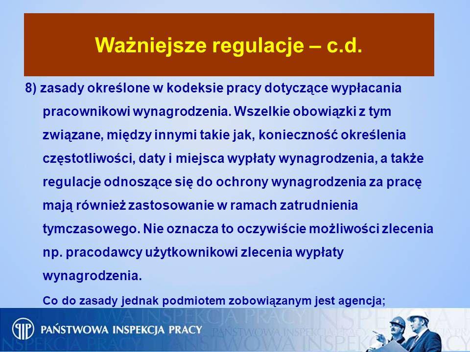 Ważniejsze regulacje – c.d. 8) zasady określone w kodeksie pracy dotyczące wypłacania pracownikowi wynagrodzenia. Wszelkie obowiązki z tym związane, m
