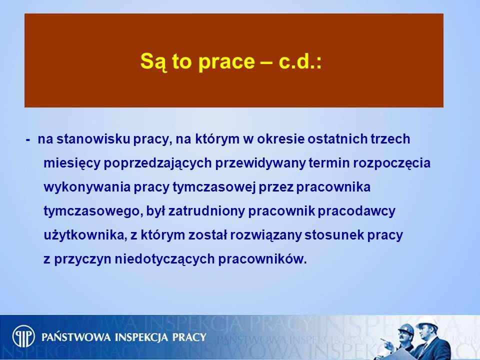 Są to prace – c.d.: - na stanowisku pracy, na którym w okresie ostatnich trzech miesięcy poprzedzających przewidywany termin rozpoczęcia wykonywania p