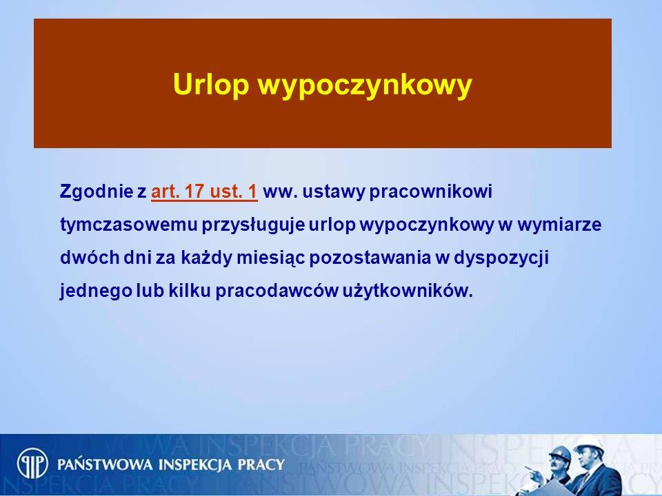 Urlop wypoczynkowy Zgodnie z art. 17 ust. 1 ww. ustawy pracownikowi tymczasowemu przysługuje urlop wypoczynkowy w wymiarze dwóch dni za każdy miesiąc
