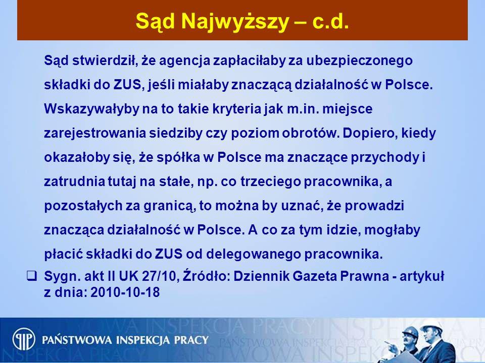 Sąd Najwyższy – c.d. Sąd stwierdził, że agencja zapłaciłaby za ubezpieczonego składki do ZUS, jeśli miałaby znaczącą działalność w Polsce. Wskazywałyb