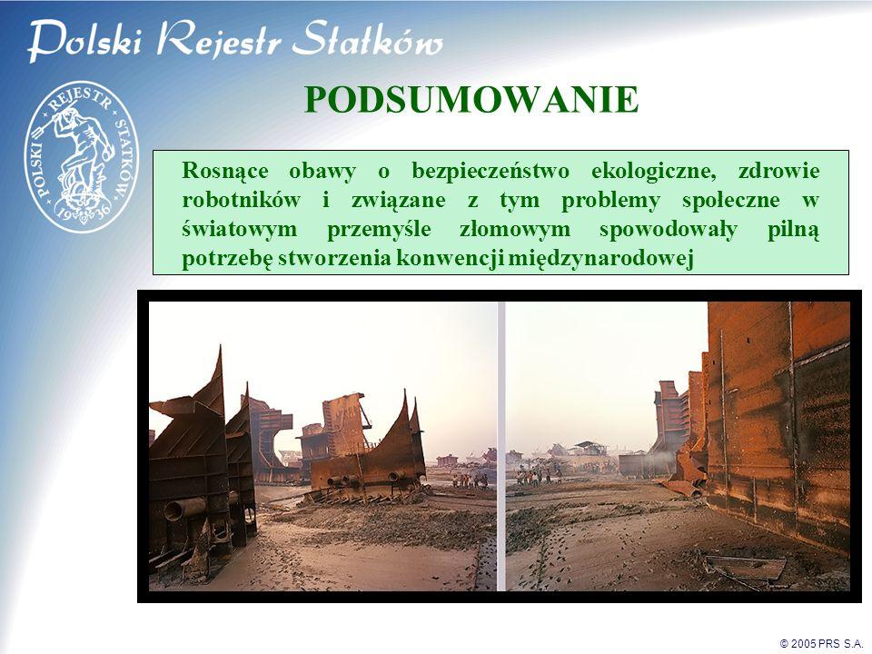 © 2005 PRS S.A. PODSUMOWANIE Rosnące obawy o bezpieczeństwo ekologiczne, zdrowie robotników i związane z tym problemy społeczne w światowym przemyśle