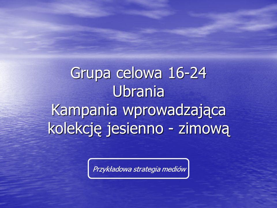 Założenia do kampanii Produkt dostępny we wszystkich starych i nowych miastach wojewódzkich Polski, bez różnic geograficznych Produkt dostępny we wszystkich starych i nowych miastach wojewódzkich Polski, bez różnic geograficznych Produkt o ustabilizowanej pozycji, firma średniej wielkości Produkt o ustabilizowanej pozycji, firma średniej wielkości Budżet reklamowy: około 5 mln pln Budżet reklamowy: około 5 mln pln Ubrania dla młodzieży o szerokim asortymencie Ubrania dla młodzieży o szerokim asortymencie