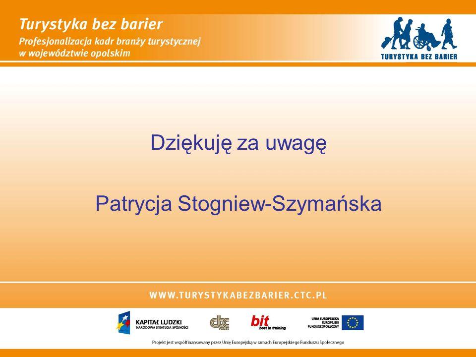 Dziękuję za uwagę Patrycja Stogniew-Szymańska