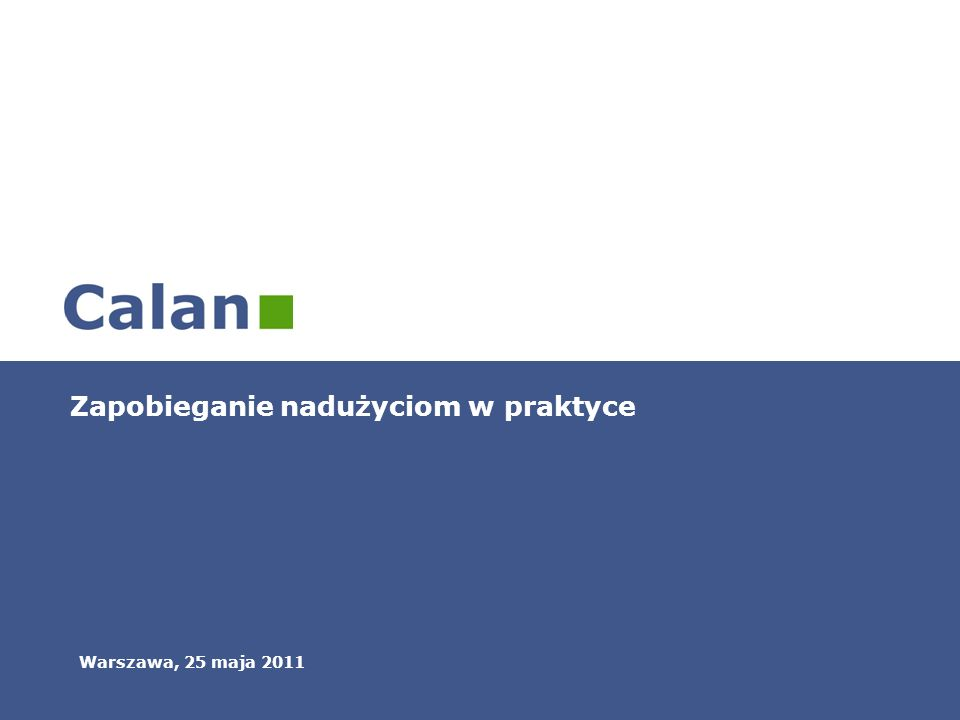 Zapobieganie nadużyciom w praktyce Warszawa, 25 maja 2011