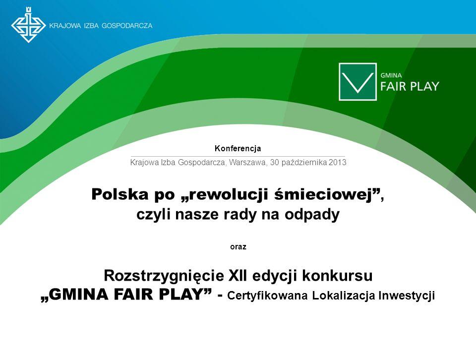 Polska po rewolucji śmieciowej, czyli nasze rady na odpady oraz Rozstrzygnięcie XII edycji konkursu GMINA FAIR PLAY - Certyfikowana Lokalizacja Inwest