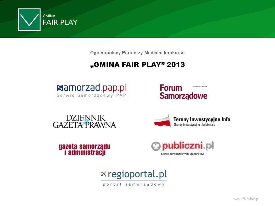 Ogólnopolscy Partnerzy Medialni konkursu GMINA FAIR PLAY 2013 www.fairplay.pl
