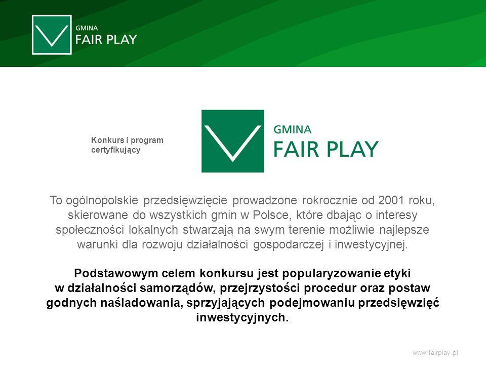 Konkurs i program certyfikujący To ogólnopolskie przedsięwzięcie prowadzone rokrocznie od 2001 roku, skierowane do wszystkich gmin w Polsce, które dba