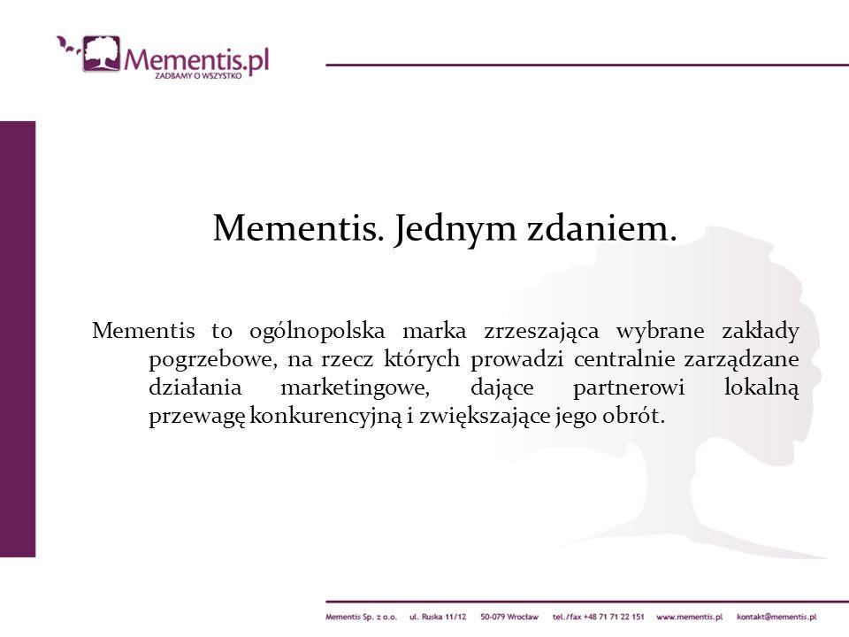 Mementis. Jednym zdaniem. Mementis to ogólnopolska marka zrzeszająca wybrane zakłady pogrzebowe, na rzecz których prowadzi centralnie zarządzane dział