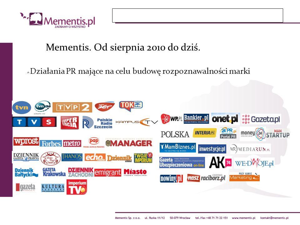 Mementis. Od sierpnia 2010 do dziś. Działania PR mające na celu budowę rozpoznawalności marki