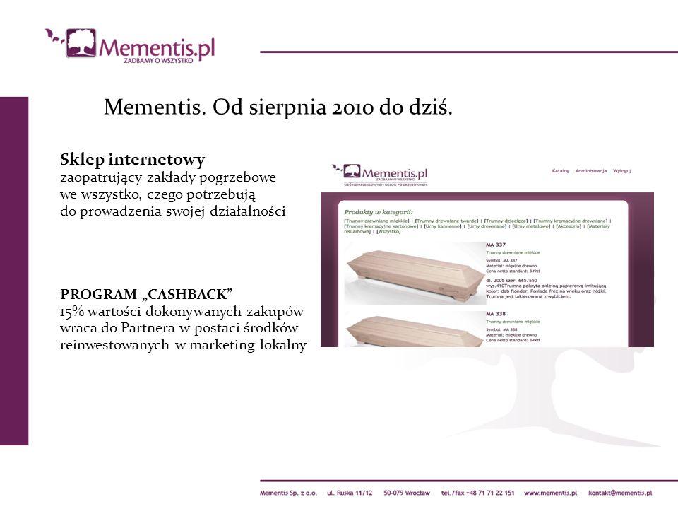 Mementis. Od sierpnia 2010 do dziś. Sklep internetowy zaopatrujący zakłady pogrzebowe we wszystko, czego potrzebują do prowadzenia swojej działalności